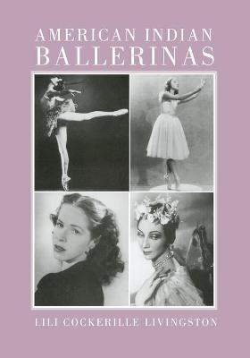 American Indian Ballerinas by Lili Cockerille Livingston