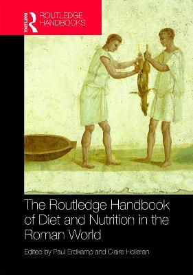 The Routledge Handbook of Diet and Nutrition in the Roman World book