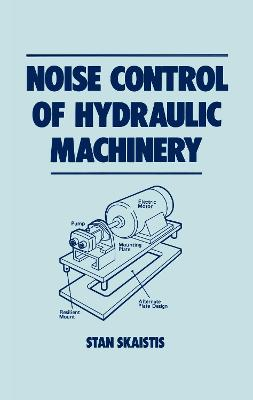 Noise Control for Hydraulic Machinery by Stan Skaistis