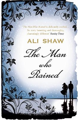 Man Who Rained by Ali Shaw