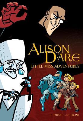Alison Dare, Little Miss Adventures by J. Torres