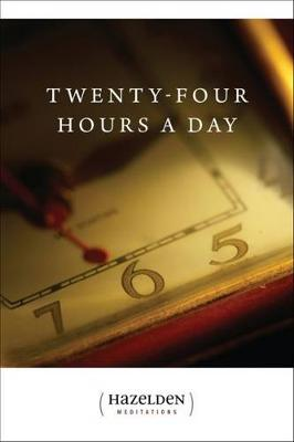 Twenty-four Hours A Day by ANONYMOUS