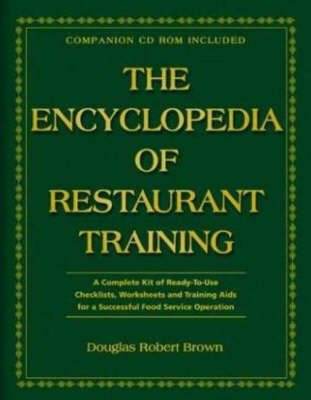 The Encyclopedia of Restaurant Training by Douglas Robert Brown
