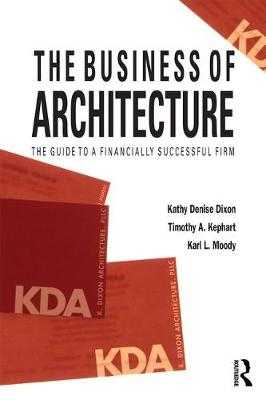 The Business of Architecture by Kathy Denise Dixon