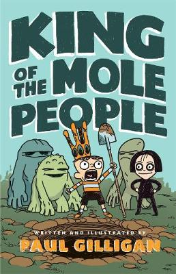 King of the Mole People (Book 1) by Paul Gilligan