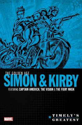 Timely's Greatest: The Golden Age Simon & Kirby Omnibus by Joe Simon