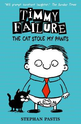 Timmy Failure: The Cat Stole My Pants book