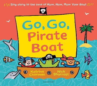 Go, Go, Pirate Boat by Katrina Charman