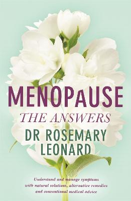 Menopause - The Answers by Rosemary Leonard
