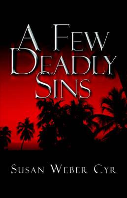A Few Deadly Sins by Susan Weber Cyr