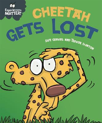 Experiences Matter: Cheetah Gets Lost book