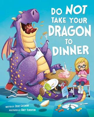 Do Not Take Your Dragon to Dinner by Andy Elkerton