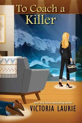 To Coach a Killer by Victoria Laurie