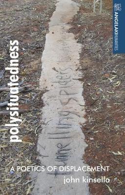 Polysituatedness by John Kinsella