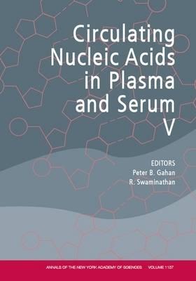 Circulating Nucleic Acids in Plasma and Serum V by Peter Gahan