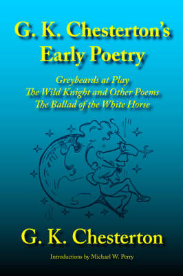 G. K. Chesterton's Early Poetry by G K Chesterton