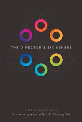 The Director's Six Senses by Simone Bartesaghi