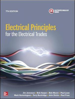 Electrical Principles for The Electrical Trades + Electrical Wiring Practice + Telecommunications (with Connect, eBook) (Pack) by Jim R. Jenneson