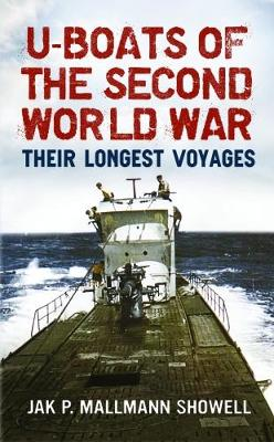 U Boats of the Second World War by Jak P. Mallmann Showell