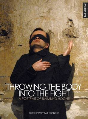 Throwing the Body into the Fight by Mary Kate Connolly