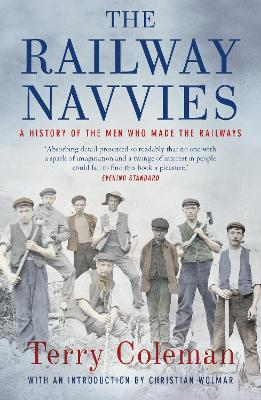 The Railway Navvies by Terry Coleman