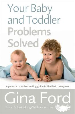 Your Baby and Toddler Problems Solved by Gina Ford