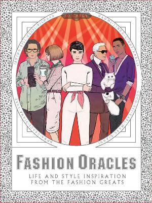 Fashion Oracles: Life and Style Inspiration from the Fashion Grea by Camilla Morton
