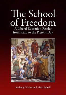 School of Freedom by Anthony O'Hear