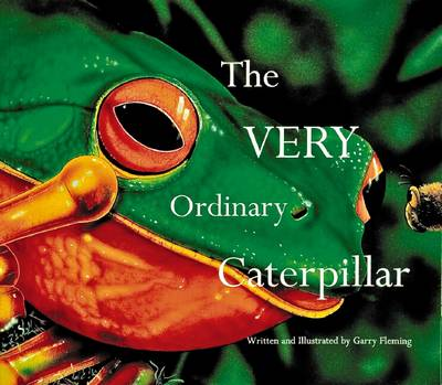 The Very Ordinary Caterpillar by Garry Fleming