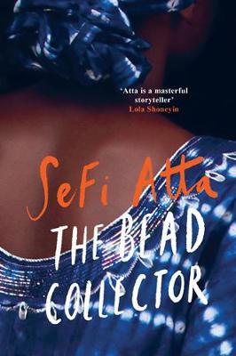The Bead Collector by Sefi Atta