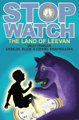 Stopwatch Book 4: The Land Of Leevan by Sally Morgan
