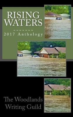 Rising Waters by Authors of the Woodlands Writing Guild