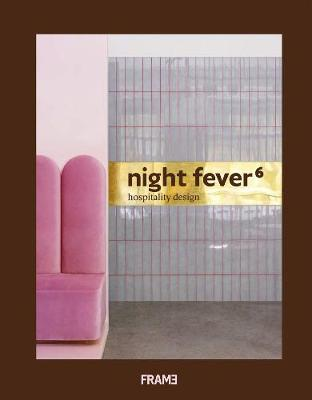 Night Fever 6: Hospitality Design by