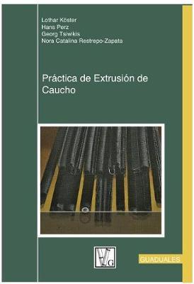 Practica de Extrusian de Caucho by Lothar Koster