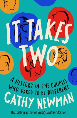 It Takes Two: A History of the Couples Who Dared to be Different by Cathy Newman