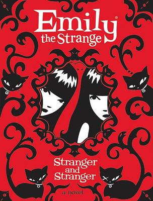 Emily the Strange: Stranger and Stranger by Rob Reger