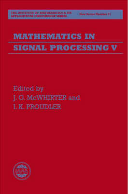 Mathematics in Signal Processing V by J. McWhirter