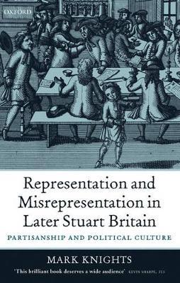 Representation and Misrepresentation in Later Stuart Britain book