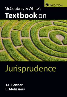 McCoubrey & White's Textbook on Jurisprudence by James Penner