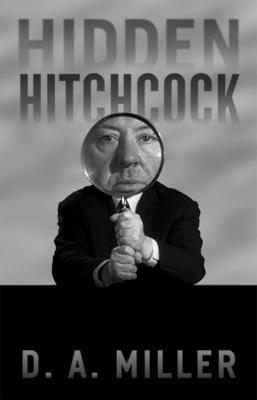Hidden Hitchcock by D. A. Miller