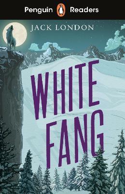 Penguin Readers Level 6: White Fang (ELT Graded Reader) by Jack London