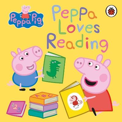 Peppa Pig: Peppa Loves Reading by Peppa Pig