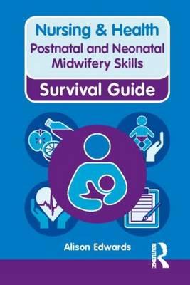 Postnatal and Neonatal Midwifery Skills by Alison Edwards
