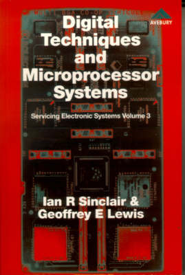 Digital Techniques and Microprocessor Systems by Ian Robertson Sinclair