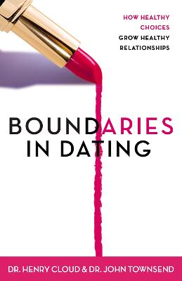 Boundaries in Dating by Dr. Henry Cloud