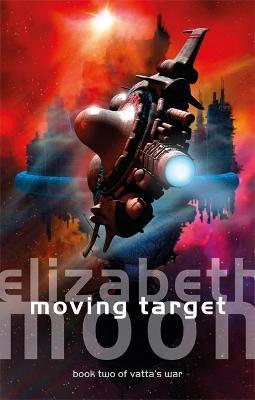 Moving Target: Vatta's War: Book Two book