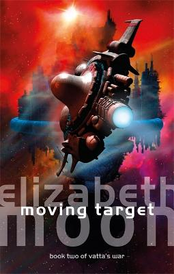 Moving Target: Vatta's War: Book Two by Elizabeth Moon