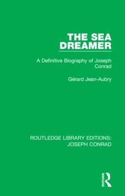 The Sea Dreamer: A Definitive Biography of Joseph Conrad book
