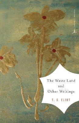 The Waste Land and Other Writings and Other Writings by T. S. Eliot