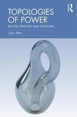Topologies of Power by John Allen